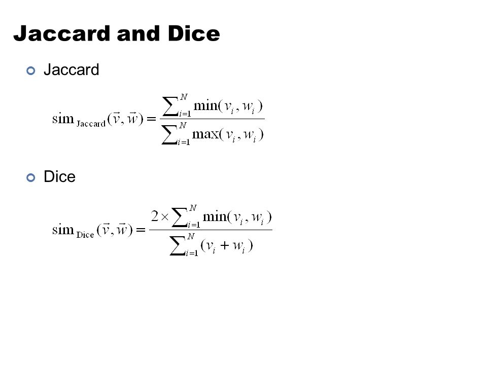 Jaccard and Dice Jaccard Dice