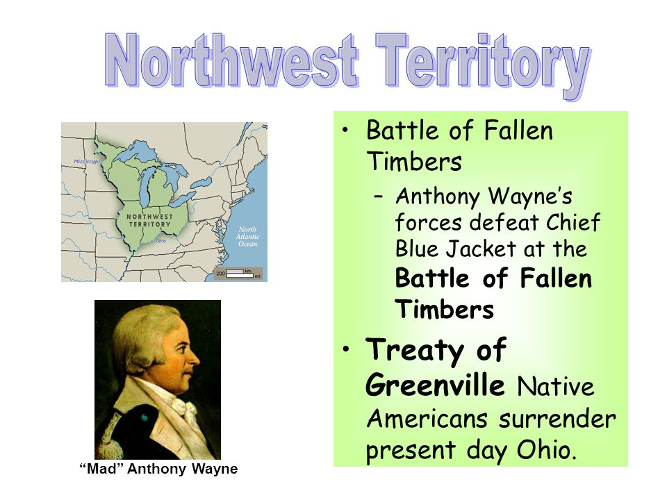 Battle of Fallen Timbers –Anthony Wayne's forces defeat Chief Blue Jacket at the Battle of Fallen Timbers Treaty of Greenville Native Americans surrender present day Ohio.