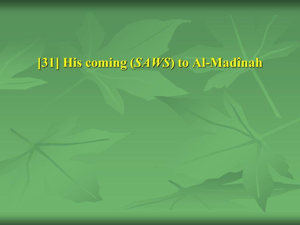 [31] His coming (SAWS) to Al-Madînah