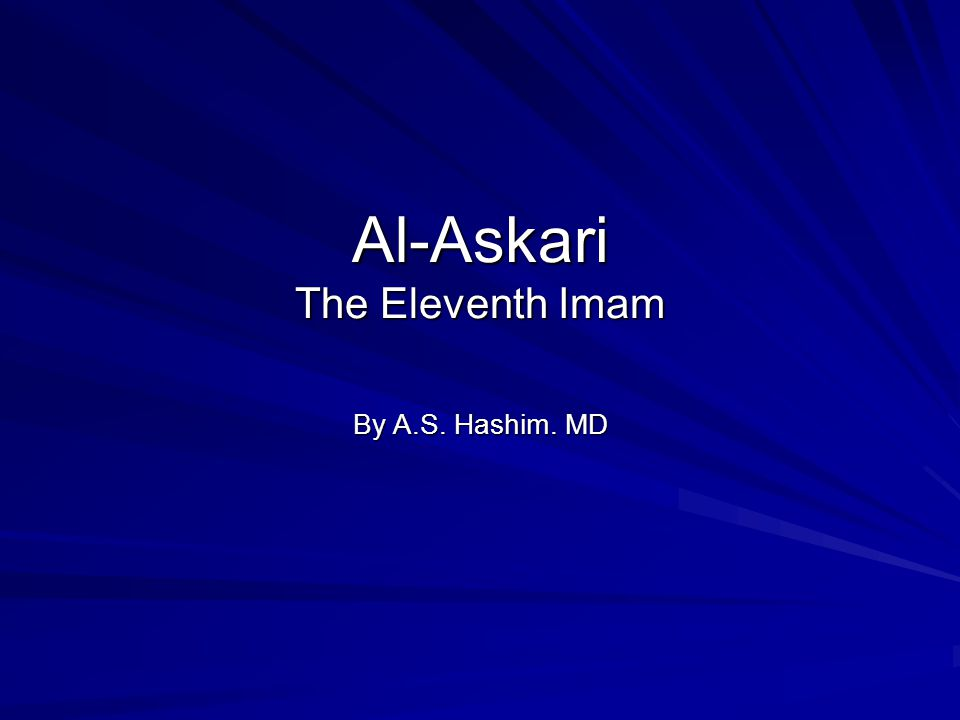Al-Askari The Eleventh Imam By A.S. Hashim. MD