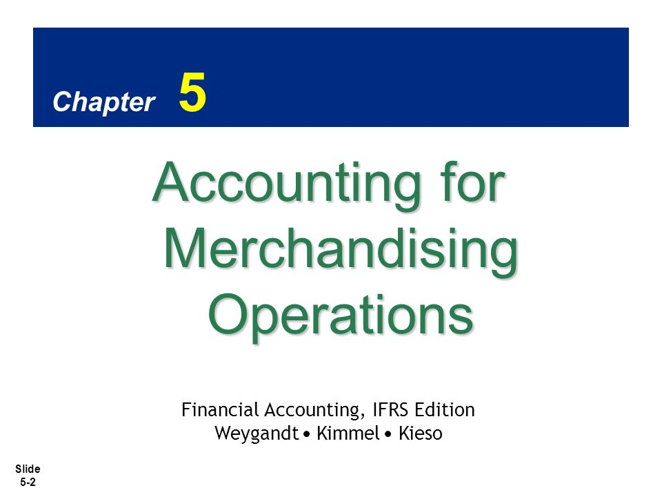 Slide 5-3 1.1.Identify the differences between service and merchandising companies.