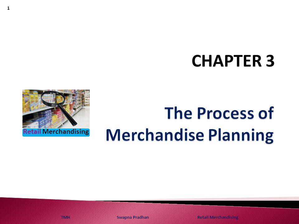 Retail Merchandising TMH Swapna Pradhan Retail Merchandising 1 CHAPTER 3