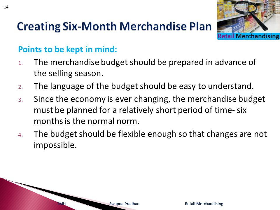 Retail Merchandising Points to be kept in mind: 1.