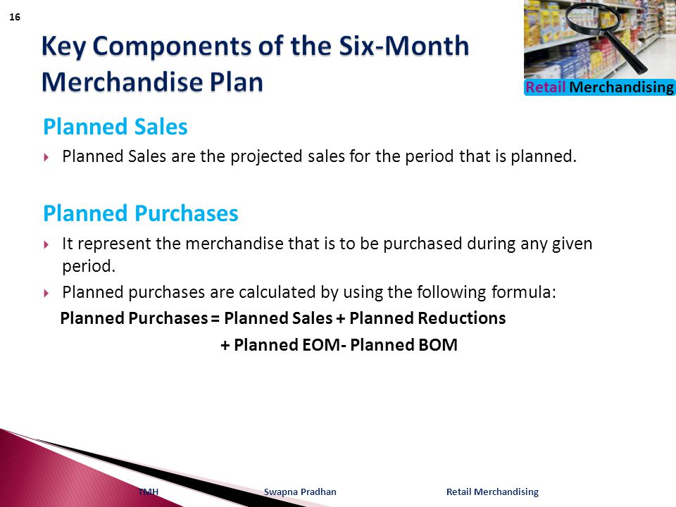 Retail Merchandising Planned Sales  Planned Sales are the projected sales for the period that is planned.