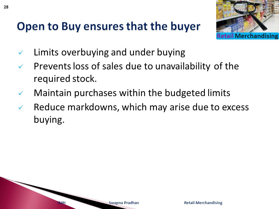Retail Merchandising Limits overbuying and under buying Prevents loss of sales due to unavailability of the required stock.