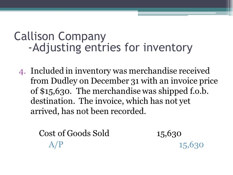 4.Included in inventory was merchandise received from Dudley on December 31 with an invoice price of $15,630.