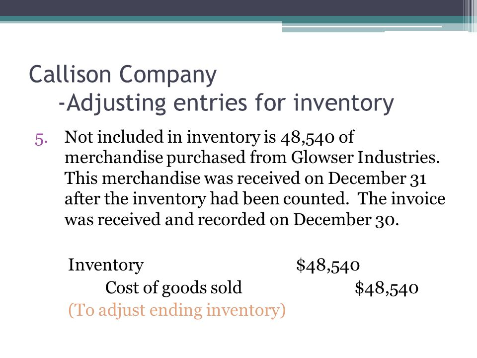 5.Not included in inventory is 48,540 of merchandise purchased from Glowser Industries.
