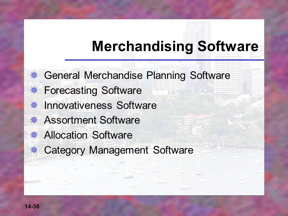 14-36 Merchandising Software  General Merchandise Planning Software  Forecasting Software  Innovativeness Software  Assortment Software  Allocation Software  Category Management Software