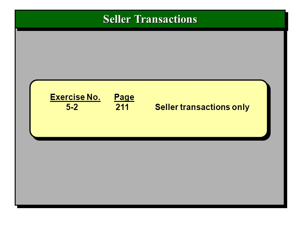 Seller Transactions Exercise No. Page 5-2 211Seller transactions only Exercise No. Page 5-2 211Seller transactions only