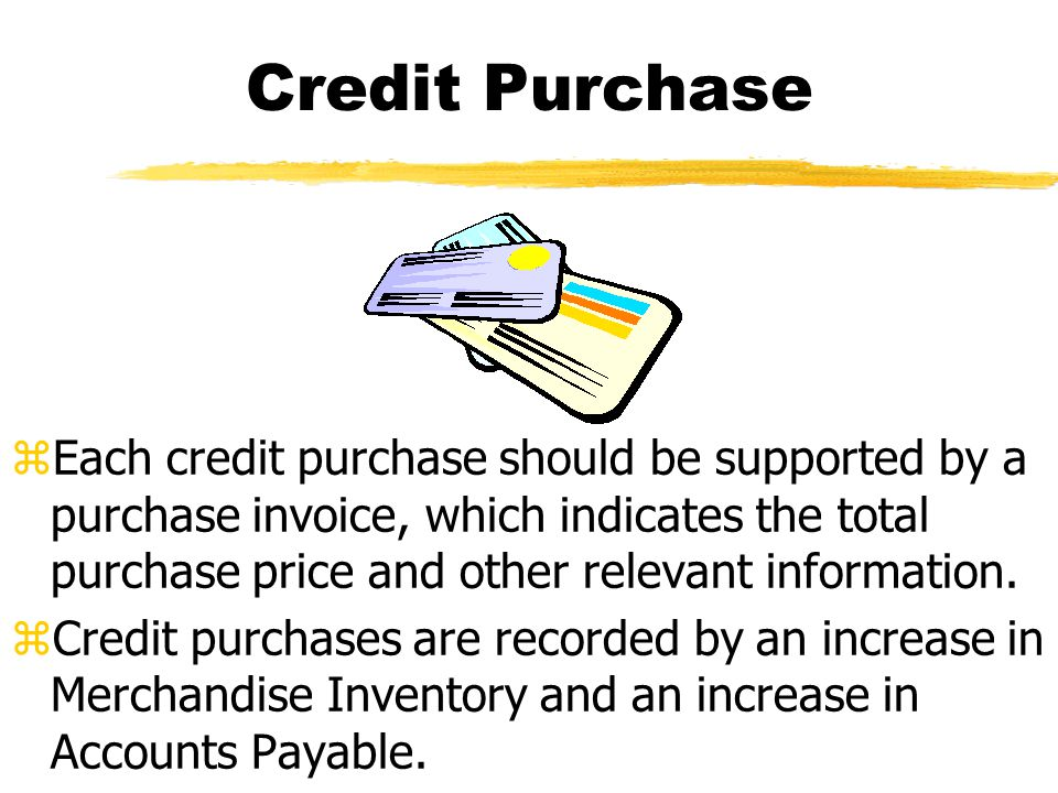 Purchase Return zGoods which are damaged, defective, or of inferior quality may be returned to the seller for credit if the sale was made on credit, or for a cash refund if the purchase was for cash.
