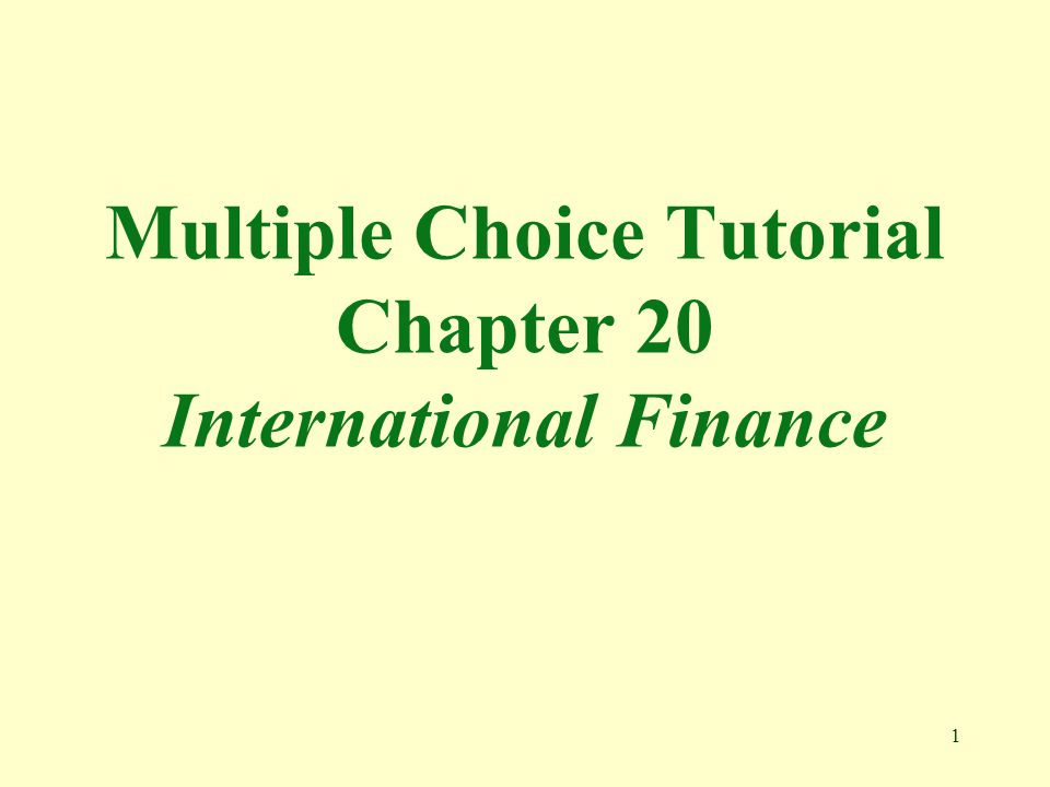 1 Multiple Choice Tutorial Chapter 20 International Finance
