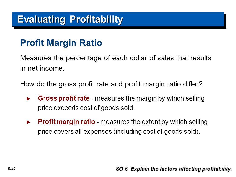5-43 Evaluating Profitability SO 6 Explain the factors affecting profitability.