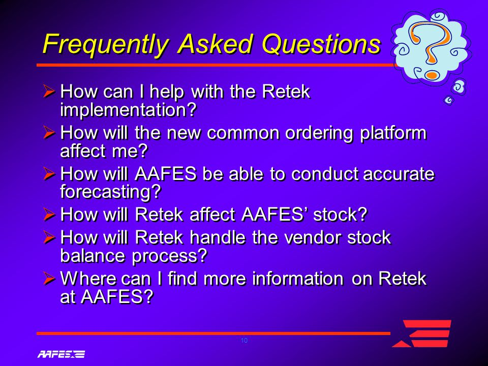 10 Frequently Asked Questions  How can I help with the Retek implementation.