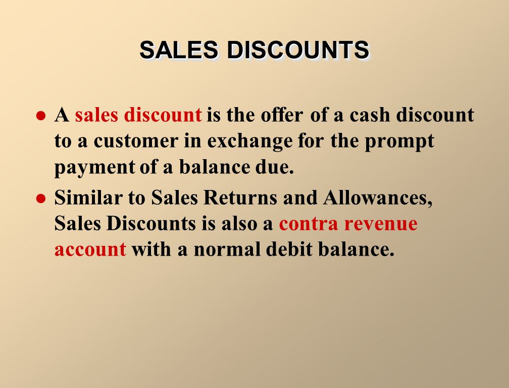 A sales discount is the offer of a cash discount to a customer in exchange for the prompt payment of a balance due.