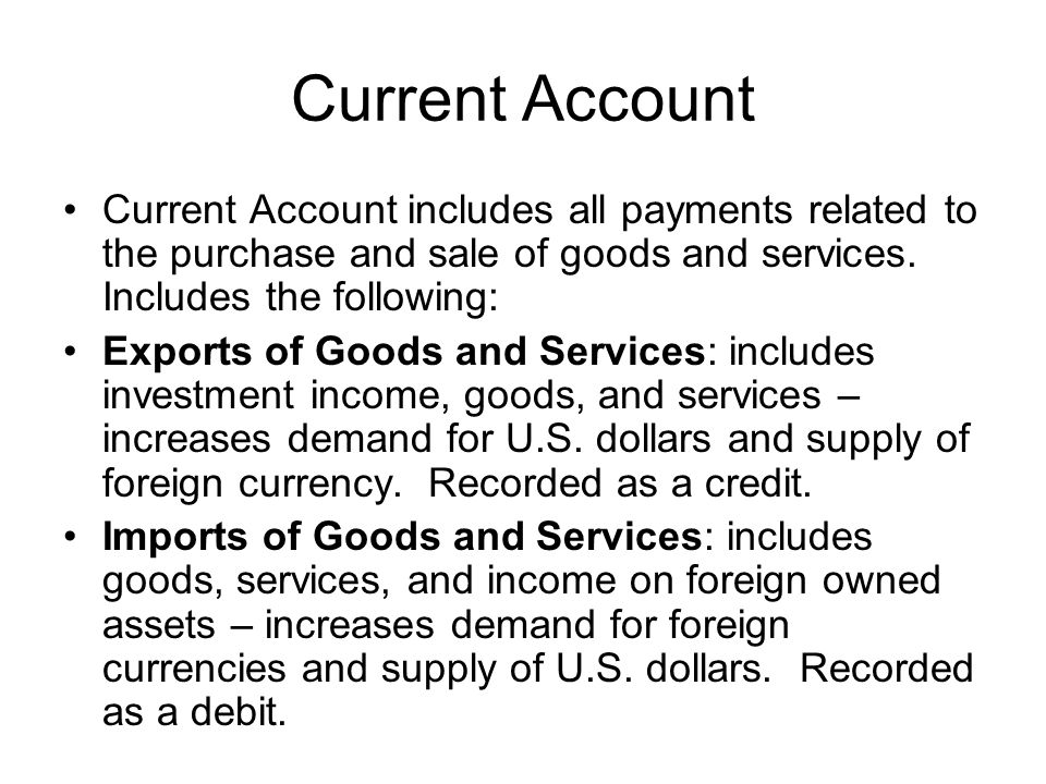 Current Account (part 2) Net Unilateral Trade Abroad: one-way money payments.