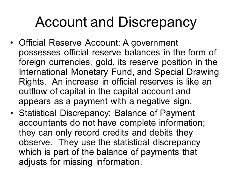 Alternate Balance of Payments Equals Current account balance Capital account balance Official reserve balance Statistical discrepancy.