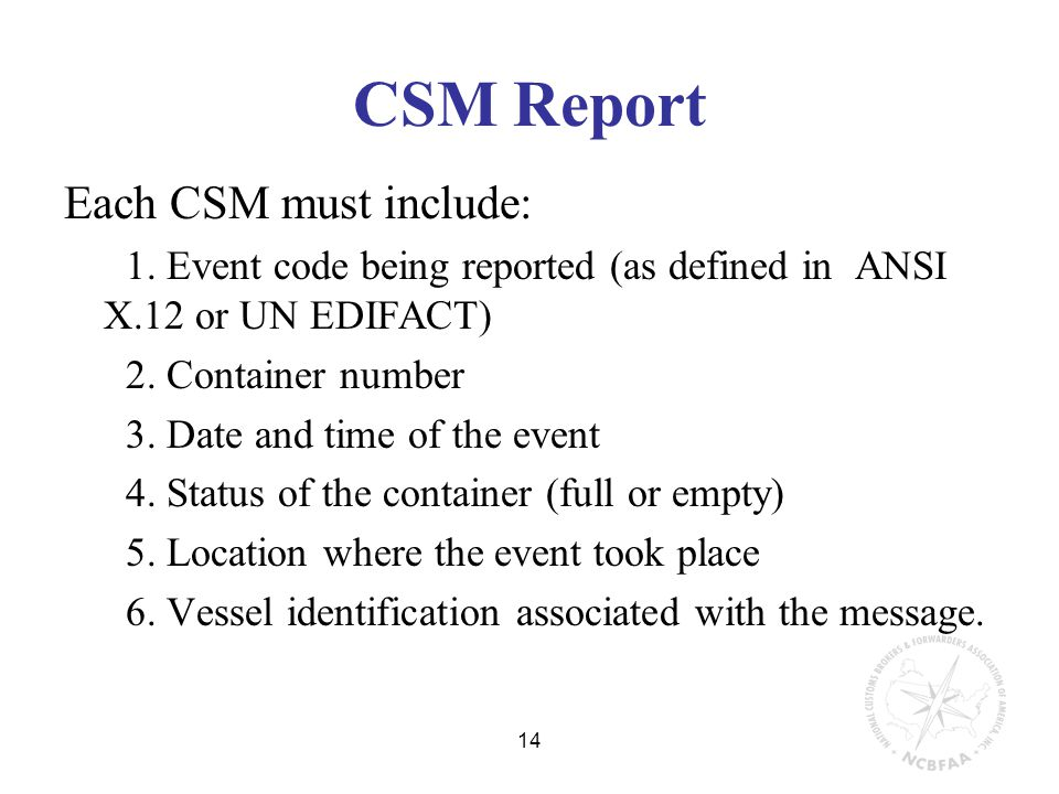 14 CSM Report Each CSM must include: 1.