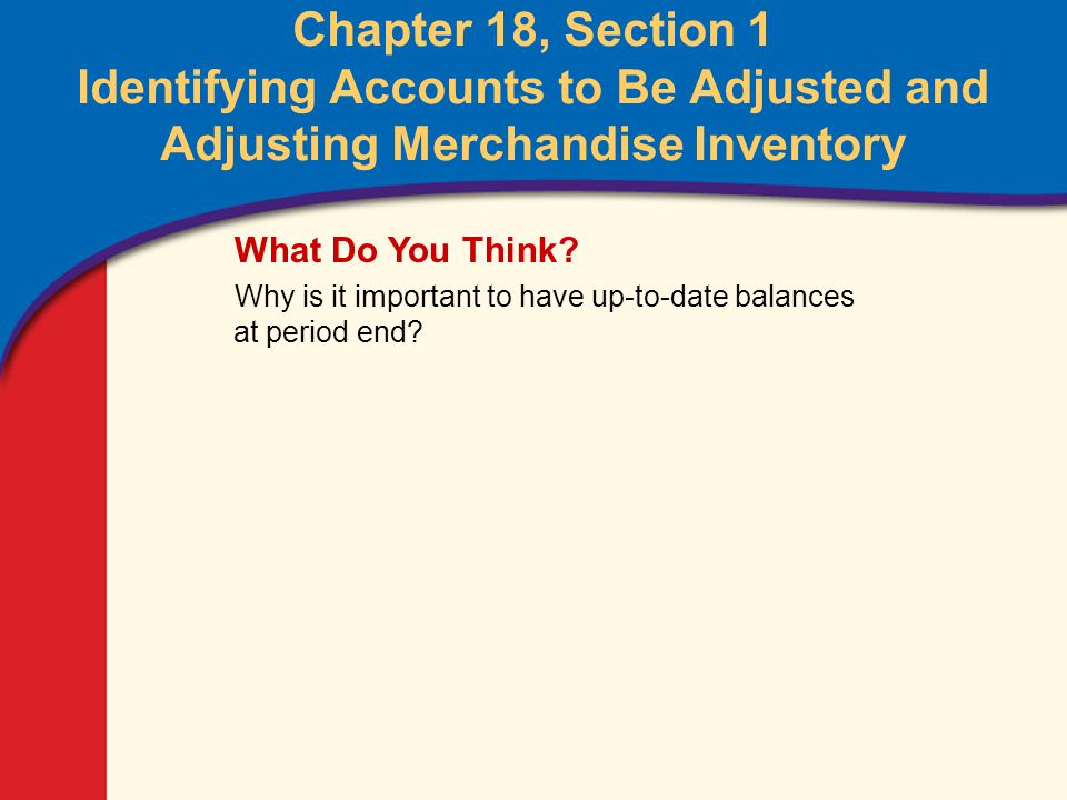 1 Glencoe Accounting Unit 4 Chapter 18 Copyright © by The McGraw-Hill Companies, Inc. All rights reserved. Chapter 18, Section 1 Identifying Accounts
