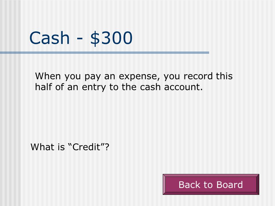 Cash - $200 A credit to cash indicates the cash balance has done this.