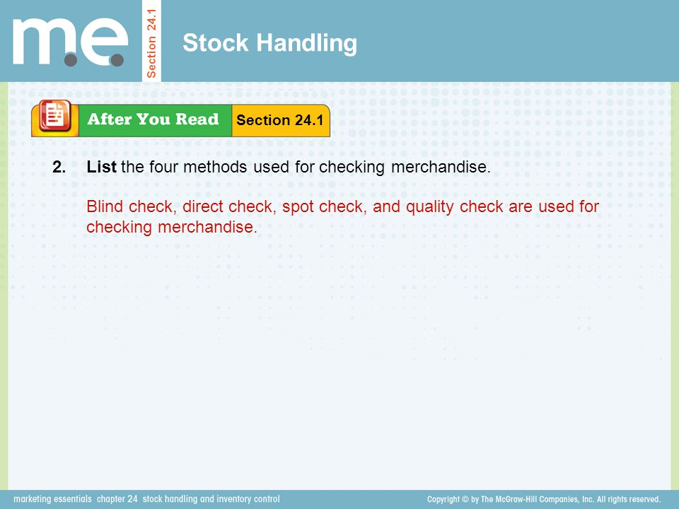 Stock Handling List the four methods used for checking merchandise. Section 24.1 2. Blind check, direct check, spot check, and quality check are used