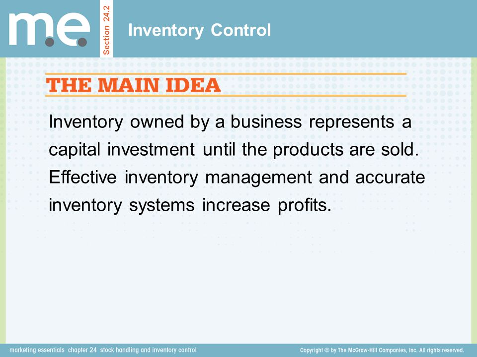 Inventory owned by a business represents a capital investment until the products are sold. Effective inventory management and accurate inventory syste