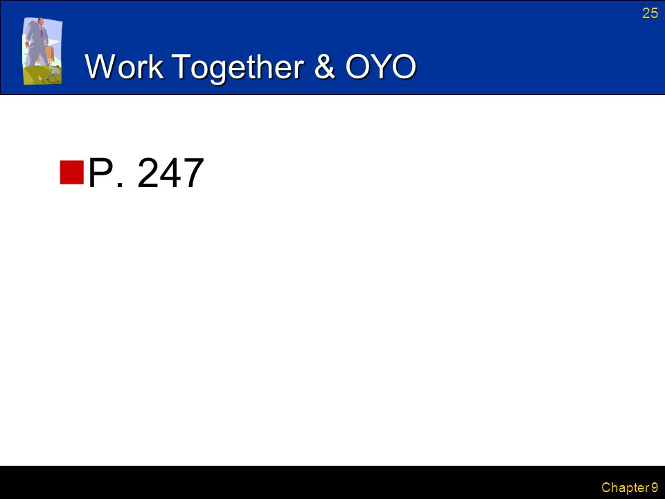 25 Chapter 9 Work Together & OYO P. 247