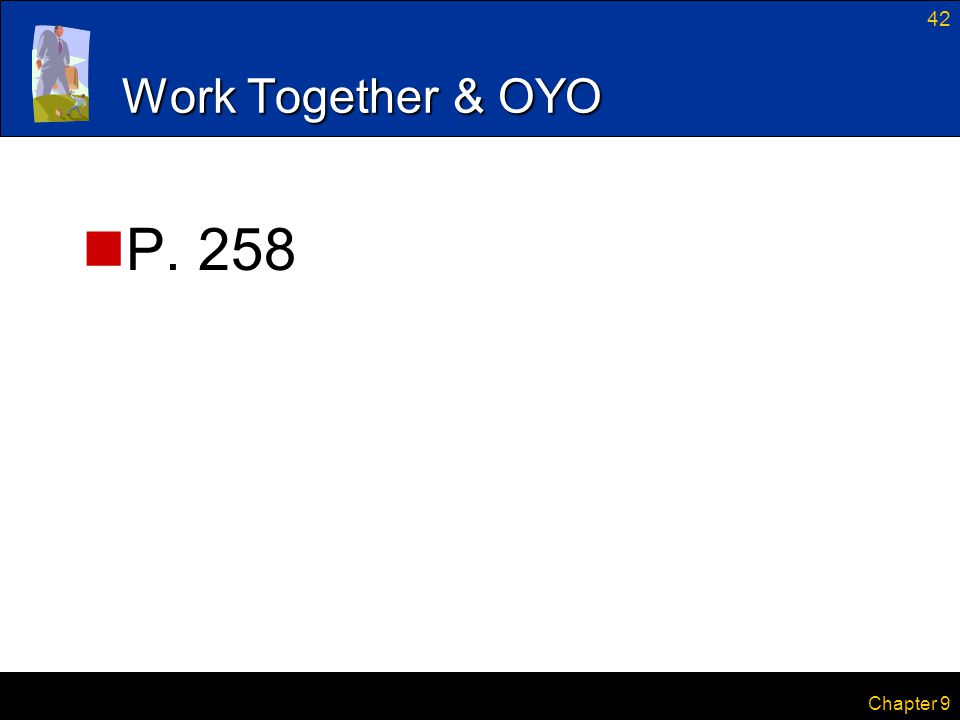42 Chapter 9 Work Together & OYO P. 258