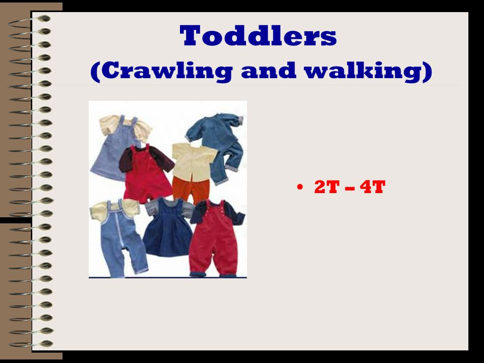 Toddlers (Crawling and walking) 2T – 4T