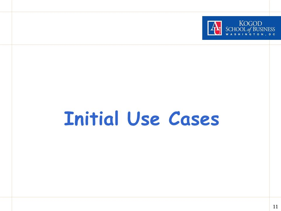 11 Initial Use Cases
