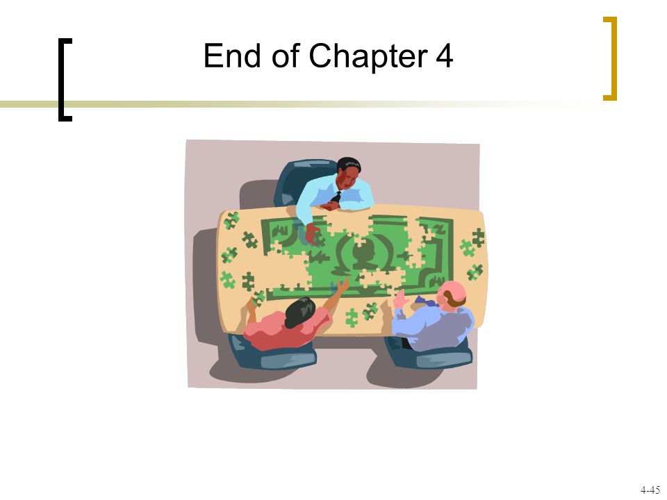 End of Chapter 4 4-45