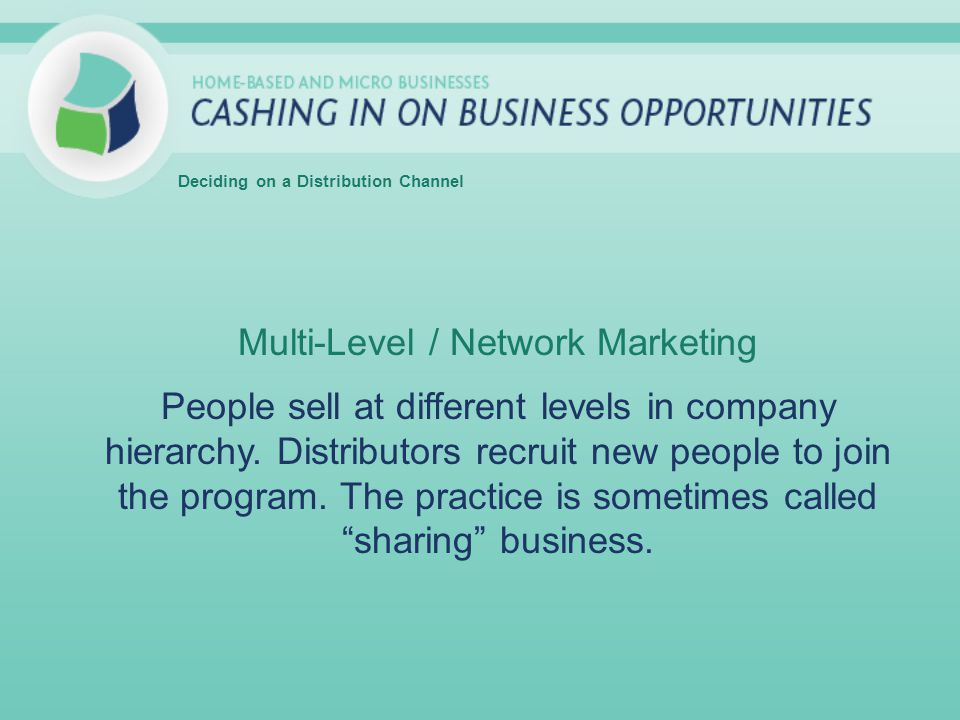 Multi-Level / Network Marketing People sell at different levels in company hierarchy.