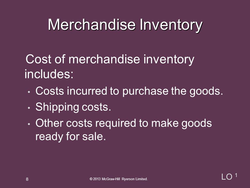 Merchandising Cost Flow © 2013 McGraw-Hill Ryerson Limited.