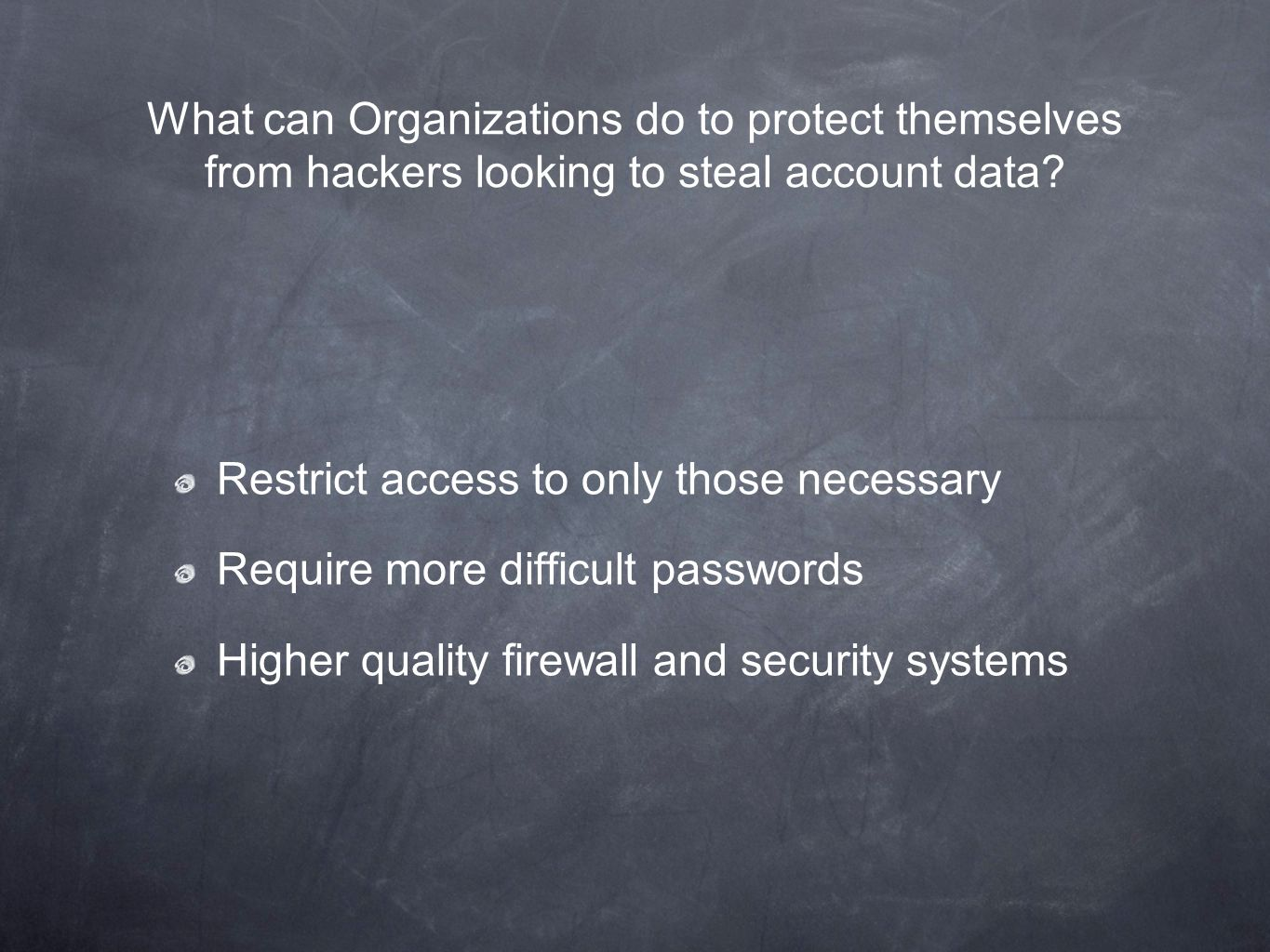 What can Organizations do to protect themselves from hackers looking to steal account data.