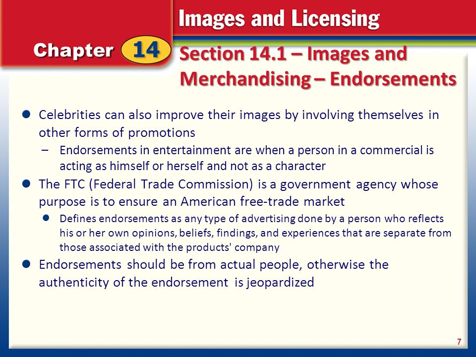 Section 14.1 – Images and Merchandising – Endorsements Celebrities can also improve their images by involving themselves in other forms of promotions
