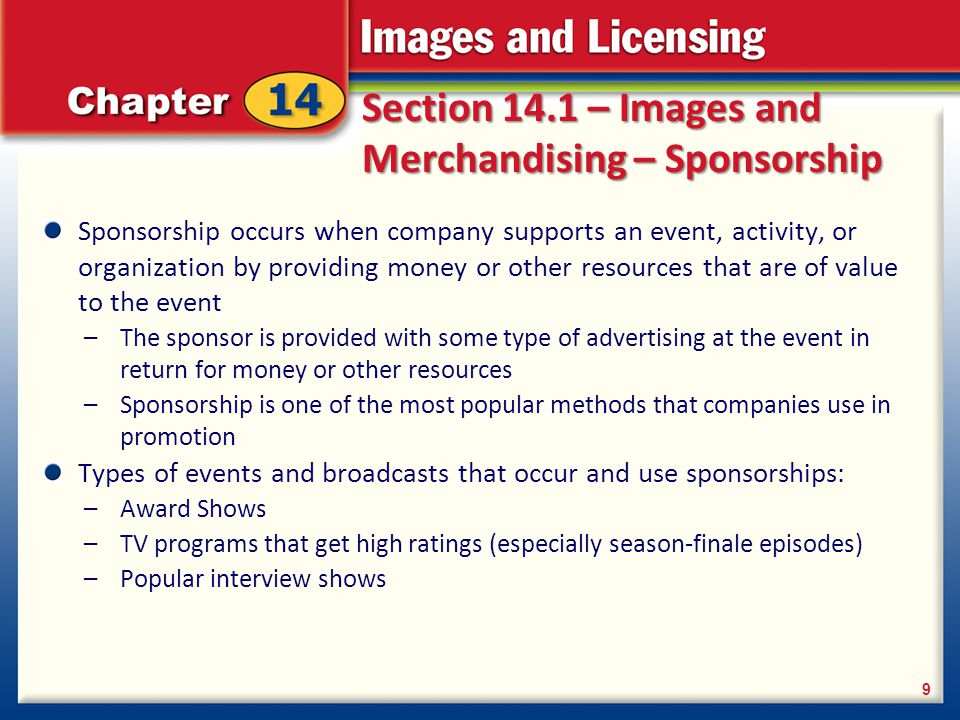 Section 14.1 – Images and Merchandising – Sponsorship Sponsorship occurs when company supports an event, activity, or organization by providing money