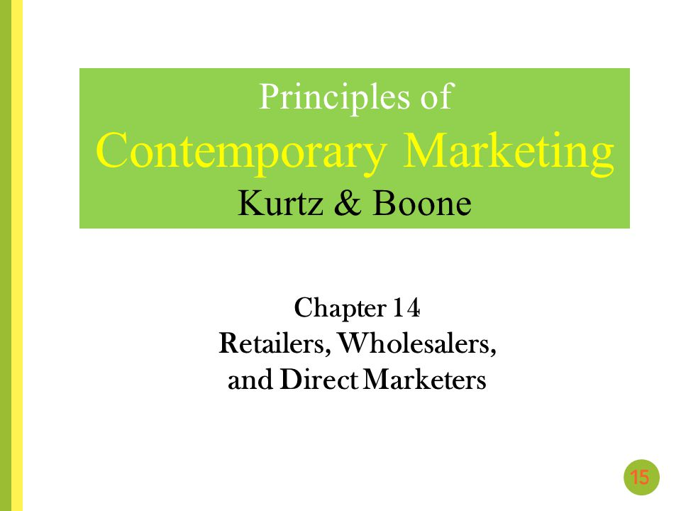 CHAPTER 14 Retailers, Wholesalers, and Direct Marketers Chapter Objectives 1.Explain the wheel of retailing.
