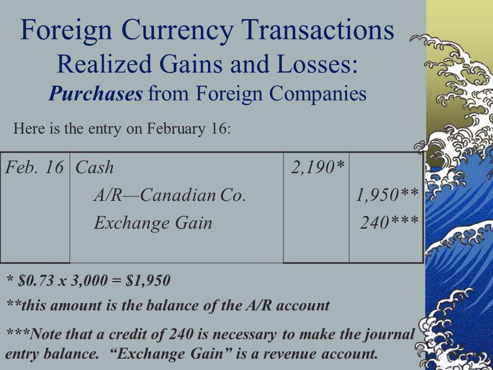 Foreign Currency Transactions Realized Gains and Losses: Purchases from Foreign Companies Feb.