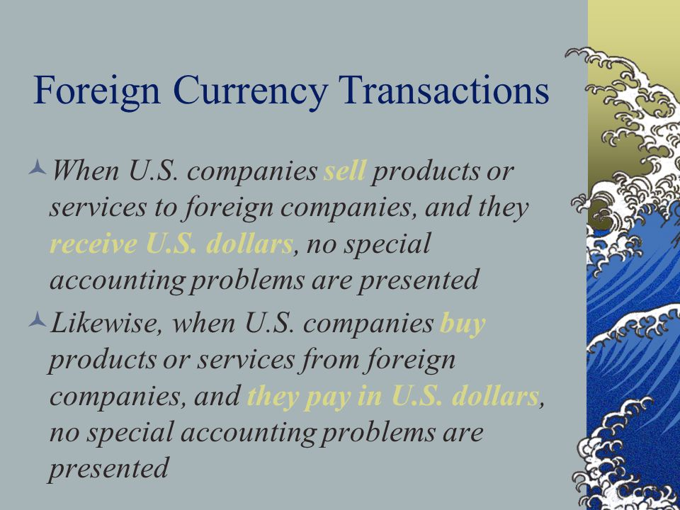 Foreign Currency Transactions When U.S.