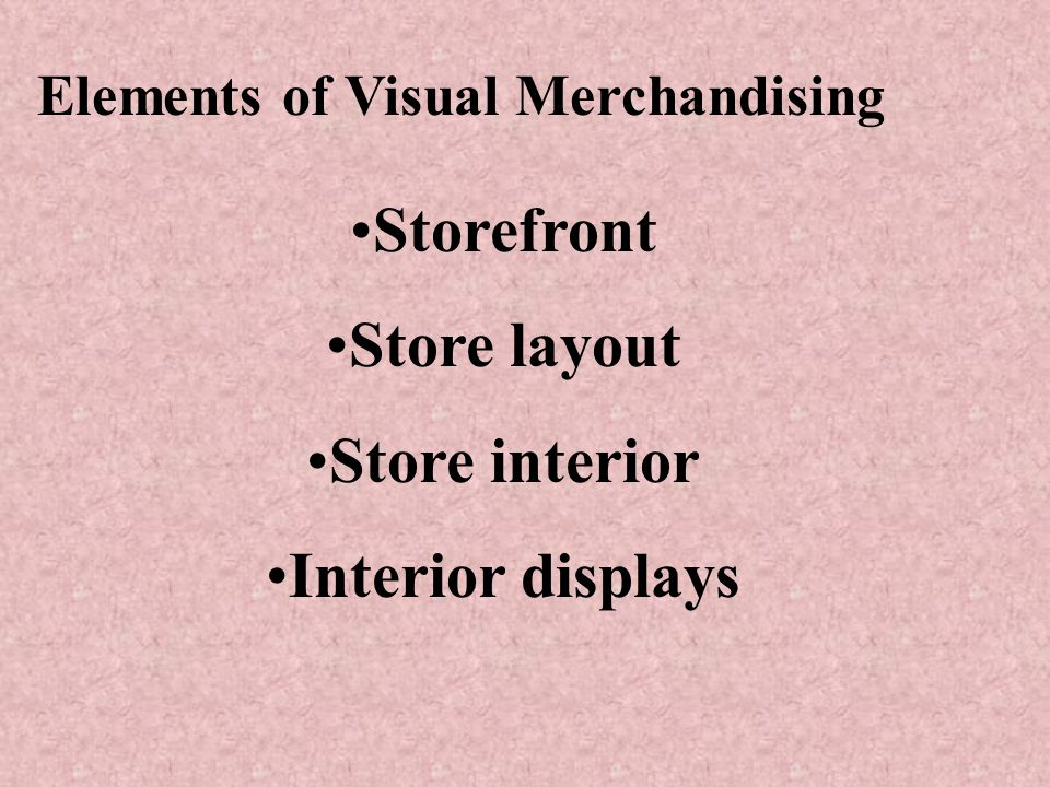 Display The visual and artistic aspects of presenting a product to a target group of customers
