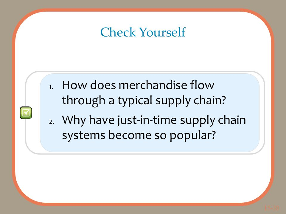 15-30 1. How does merchandise flow through a typical supply chain.