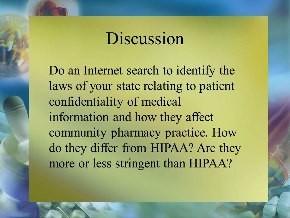 Discussion Do an Internet search to identify the laws of your state relating to patient confidentiality of medical information and how they affect com