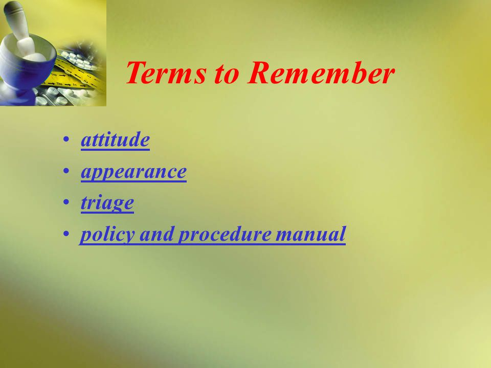 attitude appearance triage policy and procedure manual Terms to Remember