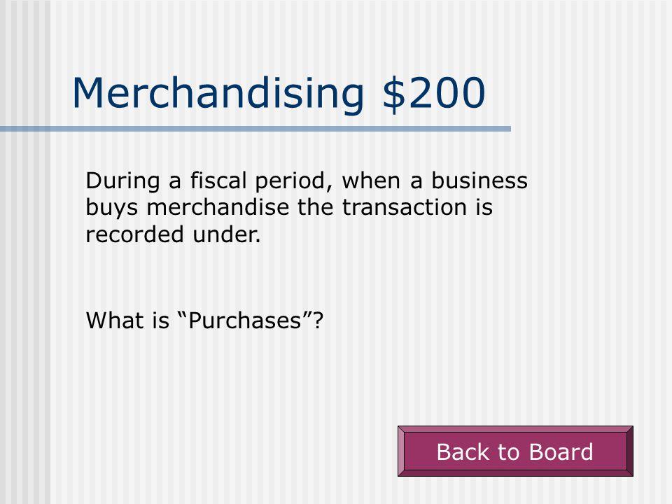 Merchandising - $100 When merchandise is purchased on account.