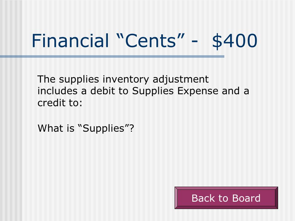 Financial Cents - $300 One adjustment made on a worksheet for a merchandising business is: What is Merchandise Inventory .