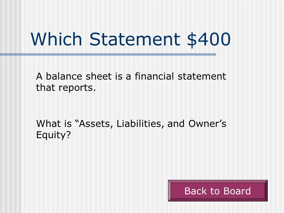 Which Statement $300 A financial statement showing the revenue and expenses for a fiscal period is a(n).