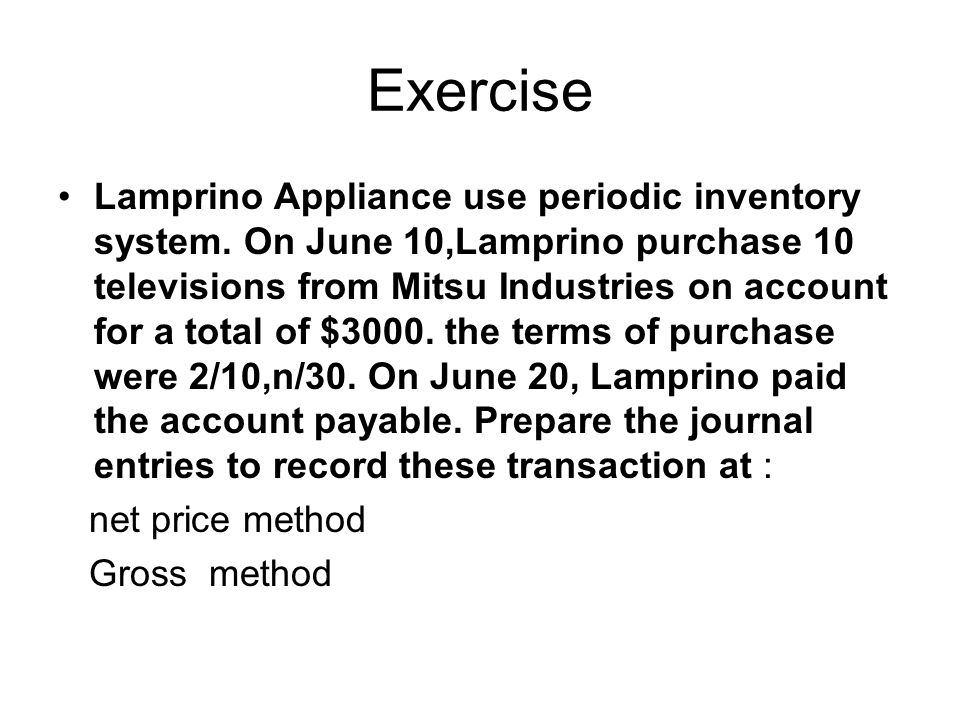 Exercise Lamprino Appliance use periodic inventory system.