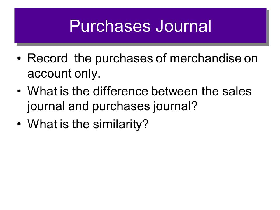 Record the purchases of merchandise on account only.