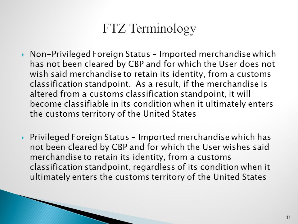  Non-Privileged Foreign Status – Imported merchandise which has not been cleared by CBP and for which the User does not wish said merchandise to reta