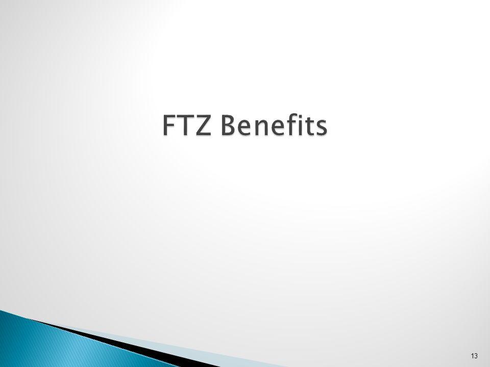 13 FTZ Benefits