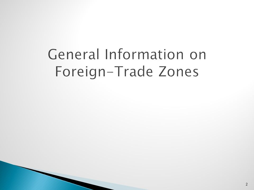 2 General Information on Foreign-Trade Zones